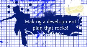 Rock your Development Plan!