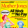 Mother Jones Cover, More Work, No Pay