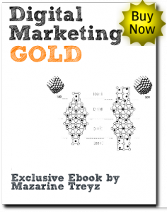 Digital Marketing Gold, Exclusive Ebook by Mazarine Treyz