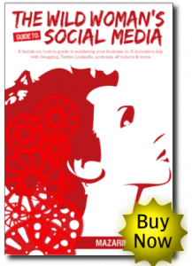 The Wild Woman's Guide to Social Media by Mazarine Treyz