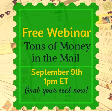 Free Webinar: Tons of Money in the Mail September 9th