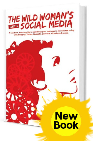 Do you want more attention for your cause? Order My New Book: The Wild Woman's Guide to Social Media