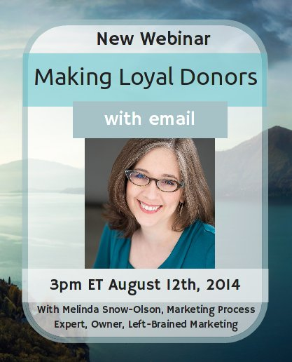 New Advanced Webinar: Making Loyal Donors With Email August 12th
