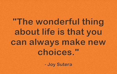 you-can-always-make-new-choices-quote