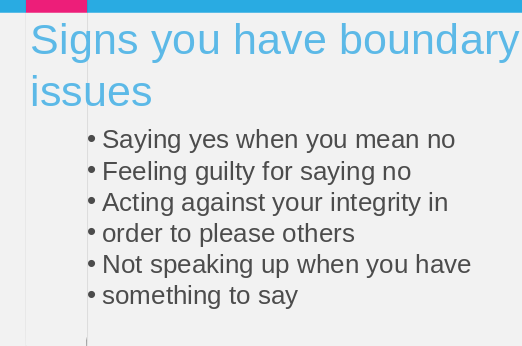 You may have boundary issues if you feel guilty for saying no