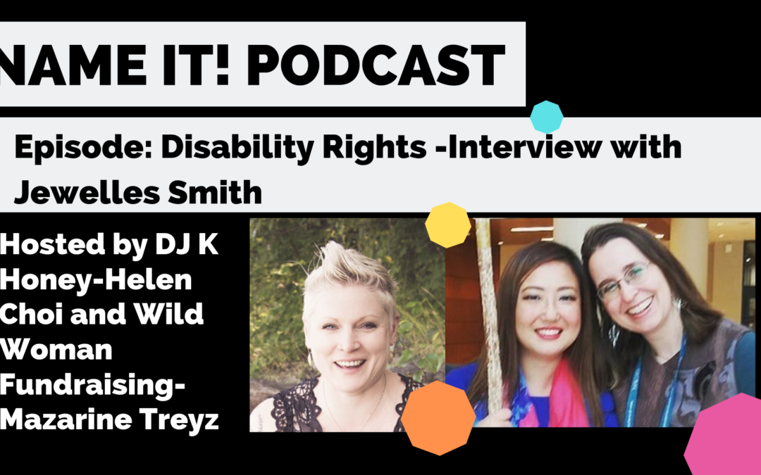 NAME IT! Podcast Disability Rights! Interview with Jewelles Smith