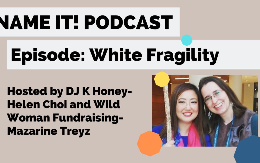 NAME IT! PODCAST! White Fragility
