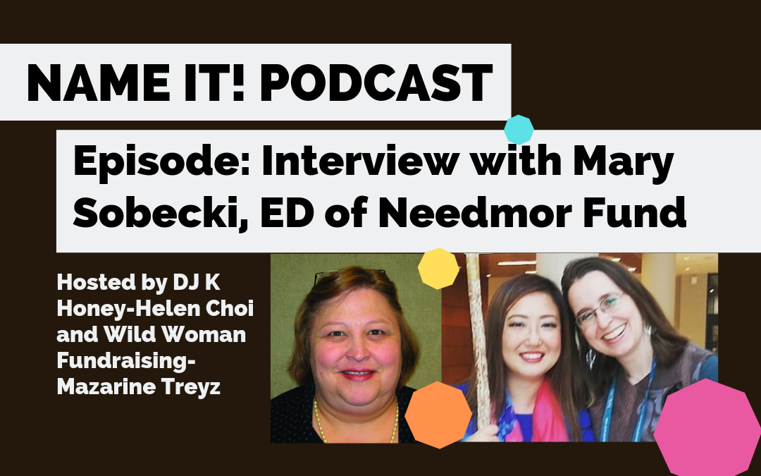 NAMEIT! Podcast: Interview with the NeedMor Fund and Mary Sobecki
