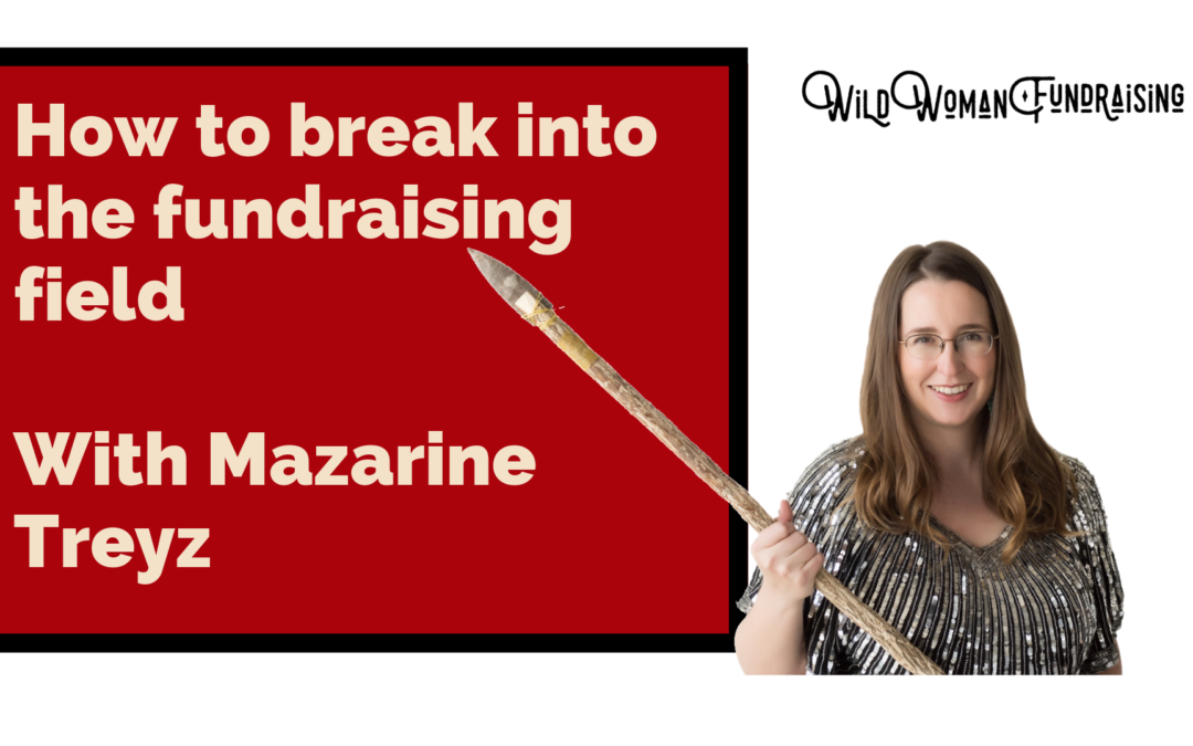 How to break into the fundraising field