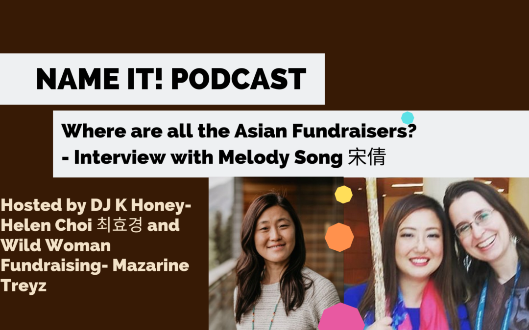 Name It! Podcast: Where are the Asian Fundraisers?