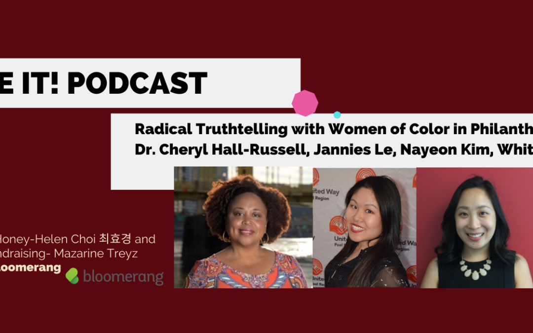 NEW Name It Podcast!: Radical Truthtelling with Women of Color in Philanthropy Panel