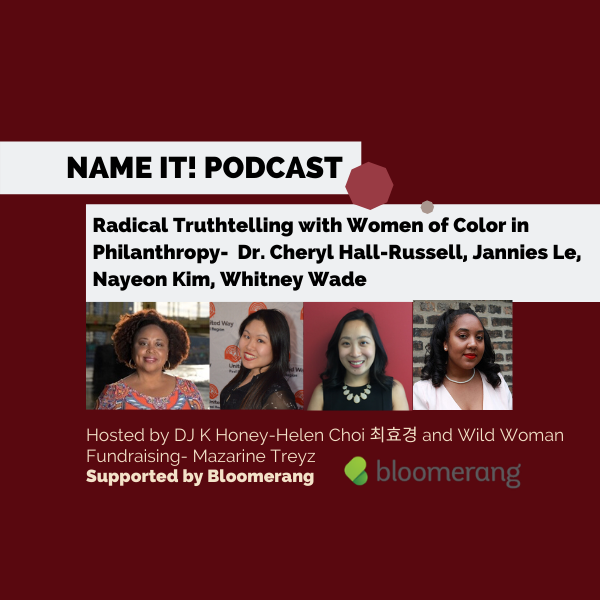 NAME IT! Podcast:  Radical Truthtelling Panel with Women of Color in Philanthropy